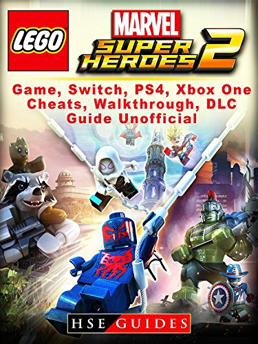 Lego Marvel Super Heroes 2 Game, Switch, PS4, Xbox One, Cheats, Walkthrough, DLC, Guide Unofficial (Lego Marvel Superheroes 2 Release Date Ps4)