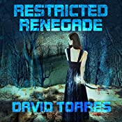 Restricted Renegade: Restricted Saga, Book 1 | David Torres