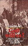 img - for Gott Will es! Die Geschichte des ersten Kreuzzuges 1095-1099 book / textbook / text book