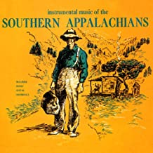 Instrumental Music of the Southern Appalachians - Dulcimer, Banjo, Guitar, Harmonica