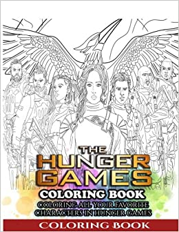 The Hunger Games Coloring Book: Coloring All Your Favorite ...