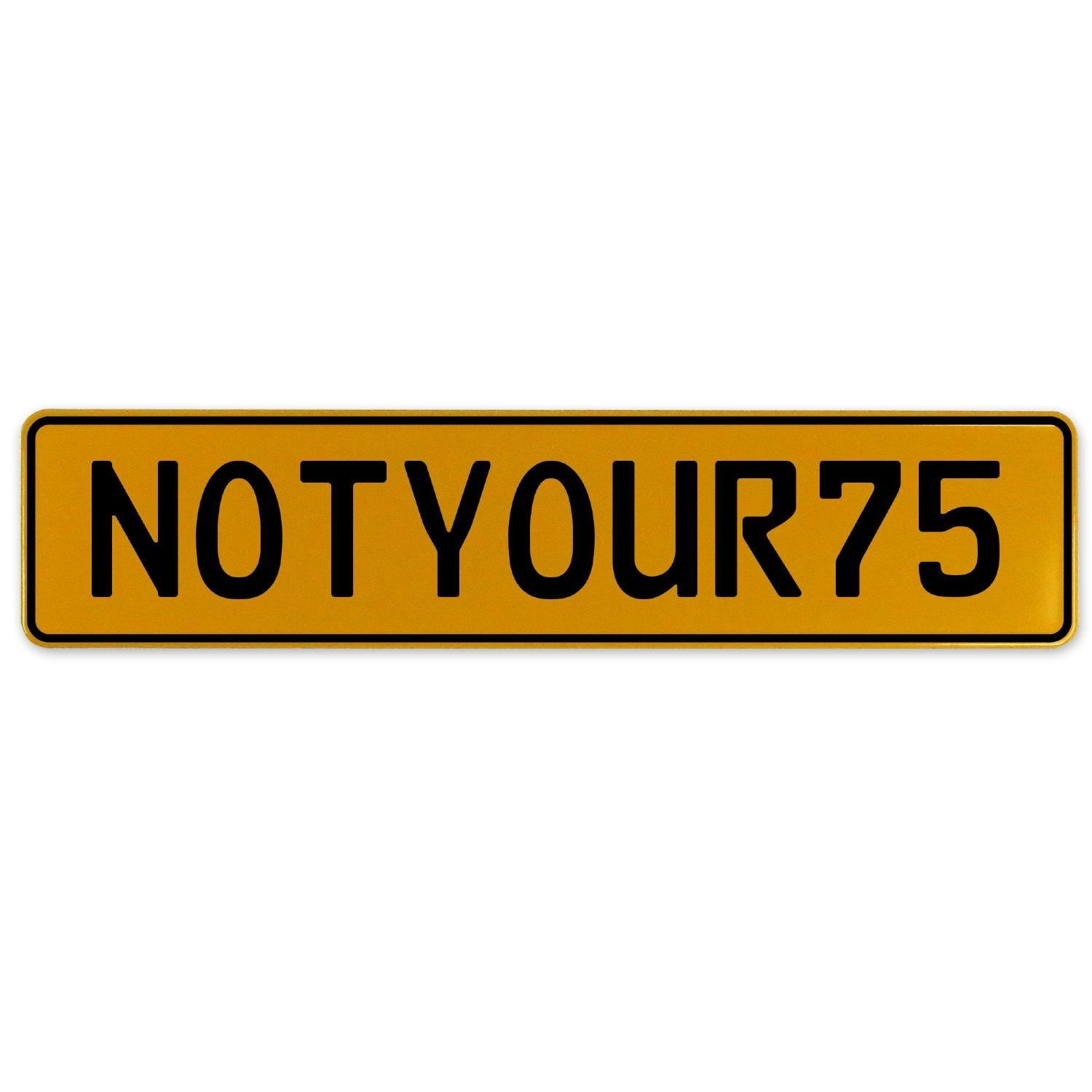 Vintage Parts 560513 NOTYOUR75 Yellow Stamped Aluminum European Plate