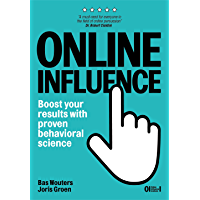 Online Influence: Boost your results with proven behavioral science (English Edition)