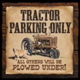 Tractor Parking Only All Others Will Be Plowed Under Wood Sign by Neal Anderson