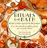 Rituals for the Bath, Kathy Corey and Lynne Blackman, 0446910929