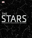 : The Stars: The Definitive Visual Guide to the Cosmos