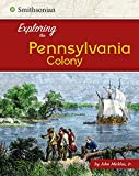 Exploring the Pennsylvania Colony (Exploring the 13 Colonies)