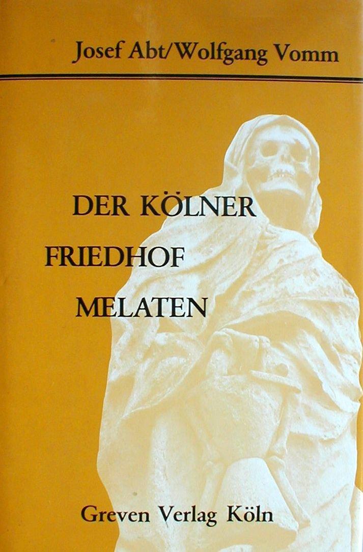 Der Kölner Friedhof Melaten