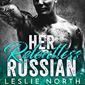 Her Relentless Russian: Karev Brothers, Book 3 | Leslie North