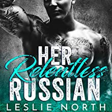Her Relentless Russian: Karev Brothers, Book 3 Audiobook by Leslie North Narrated by D. C. Cole