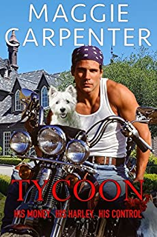 TYCOON: His Money. His Harley. His Control. (Taking Charge. Blazing Romance Suspense.  Book 6) by [Carpenter, Maggie]