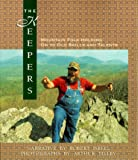 Download The Keepers: Mountain Folk Holding on to Old Skills and Talents in PDF ePUB Free Online