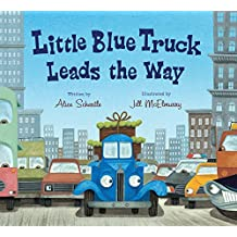 Little Blue Truck Leads the Way by Alice Schertle (13-Sep-2011) Board book