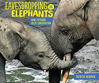 Book Cover: Eavesdropping on Elephants: How Listening Helps Conservation
