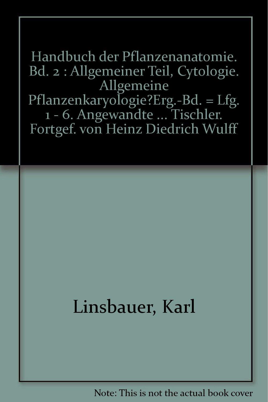Handbuch der Pflanzenanatomie. Bd. 2 : Allgemeiner Teil, Cytologie ...