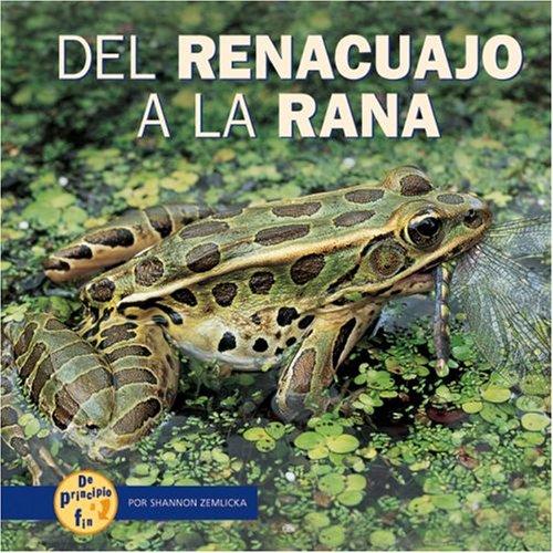 del Renacuajo a la Rana (de Principio a Fin (Start to Finish)) (Spanish Edition) PDF