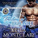 Trusting a Highlander: The Soulmate Chronicles, Book 1 Audiobook by Keira Montclair Narrated by Paul Woodson