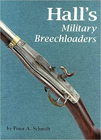 Amazon com: Hall's Military Breechloaders (9780917218736): Peter A