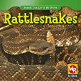 img - for Rattlesnakes (Animals That Live in the Desert) book / textbook / text book