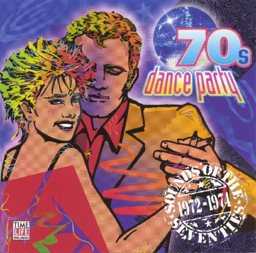 Sounds of the Seventies: '70s Dance Party 1972-1974 by Time Life Music