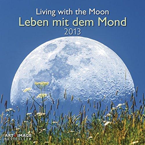 Leben mit dem Mond 2013. Broschürenkalender