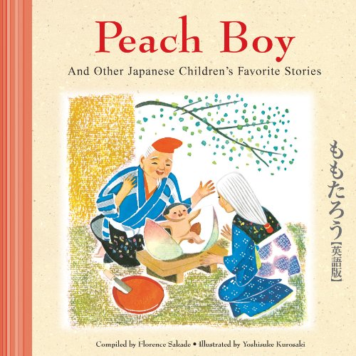 Peach Boy And Other Japanese Children's Favorite Stories from Tuttle Publishing