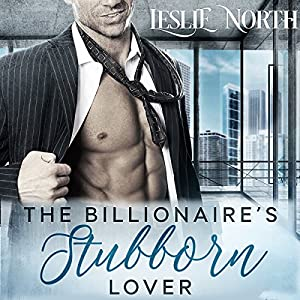 The Billionaire's Stubborn Lover Audiobook