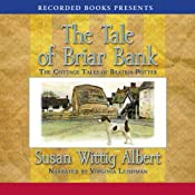 The Tale of Briar Bank: The Cottage Tales of Beatrix Potter | Susan Wittig Albert