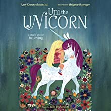Uni the Unicorn Audiobook by Amy Krouse Rosenthal Narrated by Paris Rosenthal
