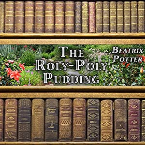 The Roly-Poly Pudding Audiobook