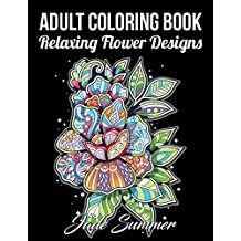 Adult Coloring Book: 50 Relaxing Flower Designs with Mandala Inspired Patterns for Stress Relief