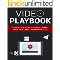 Video Playbook : proven strategies to making with video