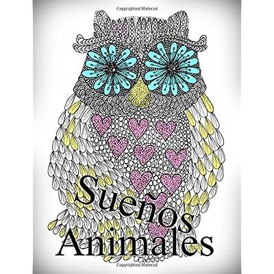 Sueños Animales: libro para colorear para adultos: Volume 1