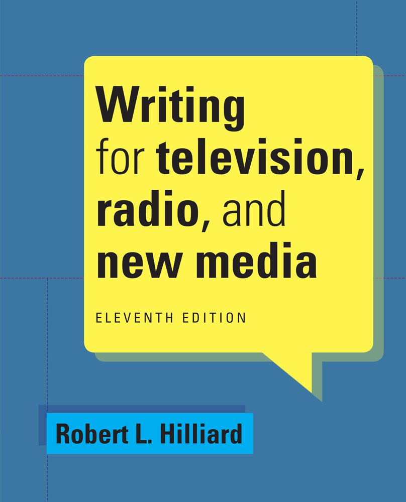 Writing for Television, Radio, and New Media (Cengage Series in Broadcast and Production) by Cengage Learning