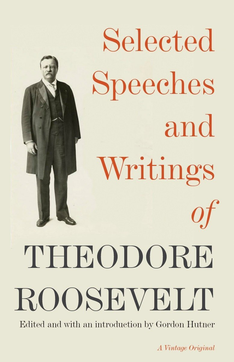Selected Speeches and Writings of Theodore Roosevelt PDF