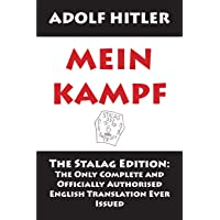 Mein Kampf: The Stalag Edition: The Only Complete and Officially Authorised English Translation Ever Issued