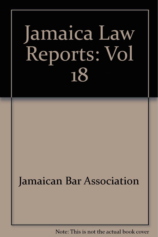 Download Jamaica Law Reports: Volume 18: Vol 18 ebook