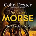 The Wench Is Dead Audiobook by Colin Dexter Narrated by Samuel West
