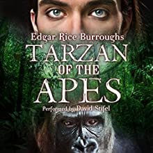 Tarzan of the Apes Audiobook by Edgar Rice Burroughs Narrated by David Stifel