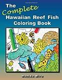 The Complete Hawaiian Reef Fish Coloring Book, Monika Mira, 0979337402