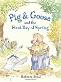 img - for Pig & Goose and the First Day of Spring book / textbook / text book