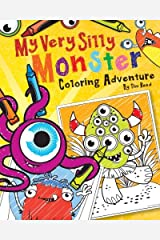 My Very Silly Monster Coloring Adventure!: A Very Silly Coloring Book for Very Silly Monsters Paperback