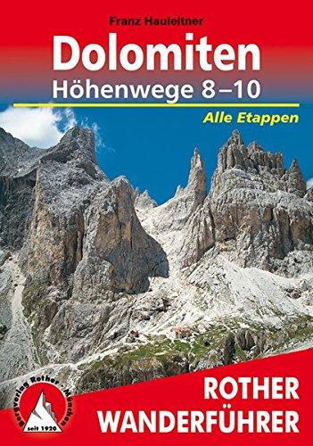 Dolomiten Höhenwege 8-10: Alle Etappen (Rother Wanderführer)