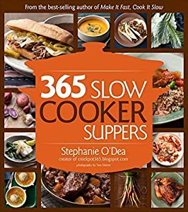365 Slow Cooker Suppers by Stephanie O'Dea (2013-09-24)