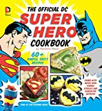 img - for The Official DC Super Hero Cookbook: 60+ Simple, Tasty Recipes for Growing Super Heroes (DC Super Heroes) book / textbook / text book