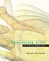 Abstracting Craft: The Practiced Digital Hand