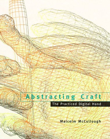 Abstracting Craft: The Practiced Digital Hand -