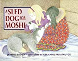 A Sled Dog for Moshi, Jeanne Bushey, 1550419560