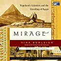 Mirage: Napoleon's Scientists and the Unveiling of Egypt Audiobook by Nina Burleigh Narrated by Cassandra Campbell