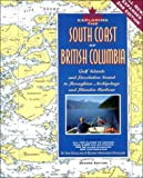 Exploring the South Coast of British Columbia: Gulf Islands and Desolation Sound to Broughton Archipelago and Blunden Harbour, 2nd Ed.
